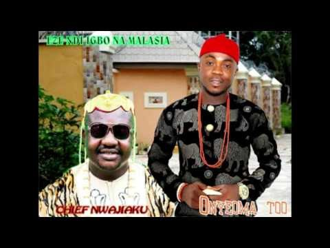 EZE NDI NA MALAYSIA   CHIEF IZUCHUKWU NWAJIAKU   by Onyeoma Tochukwu Nna...