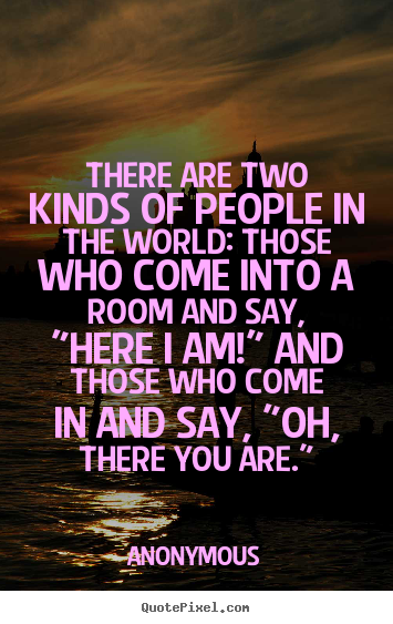 Anonymous Picture Quotes There Are Two Kinds Of People In The