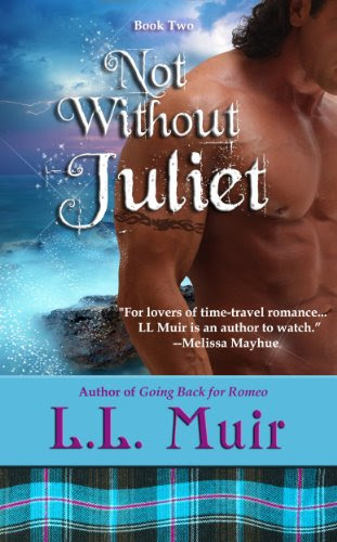 Not Without Juliet (Scottish Time Travel) (A Muir Witch Project #2) by L.L. Muir