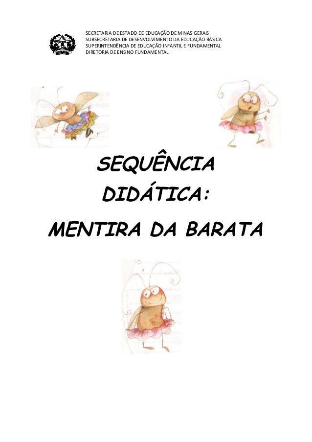 Sequencia mentira da_barata - FORMAÇÃO DO SEGUNDO CICLO NO MUNICÍPIO DE PONTES E LACERDA