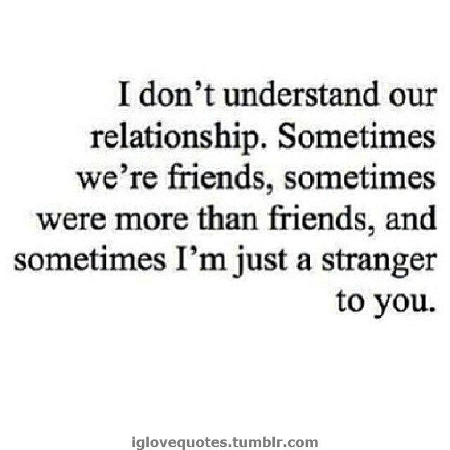 Quotes About Strange Relationships 40 Quotes