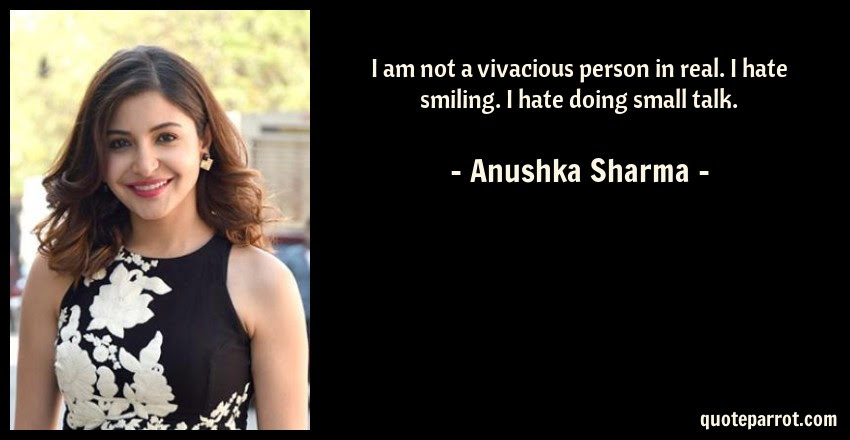 I Am Not A Vivacious Person In Real I Hate Smiling I By Anushka