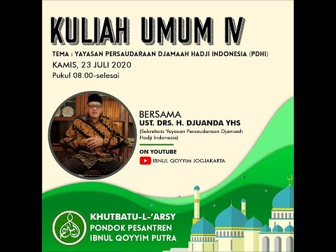 Kuliah Umum IV - Yayasan PDHI - Khutbatu-L-'Arsy Ponpes Ibnul Qoyyim Putra