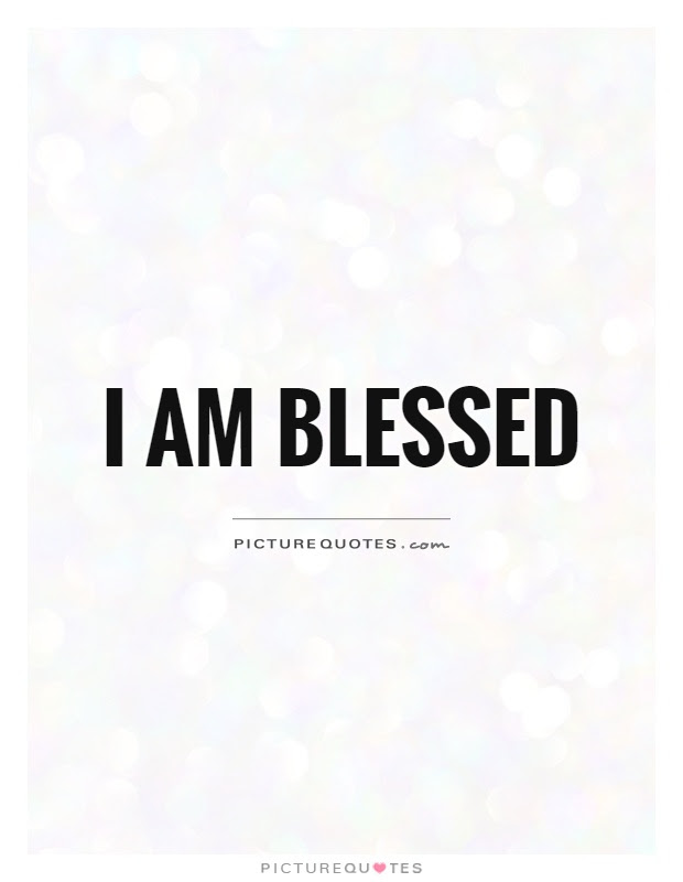 I Am Blessed Quotes Sayings I Am Blessed Picture Quotes