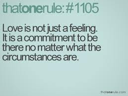 Love Is Not Just Feelingit Is A Commitment To Be There No Matter