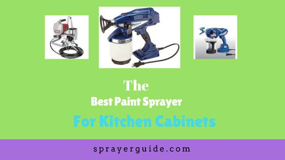 Best Paint Sprayer for Kitchen Cabinets [#1 Sprayer Is ...