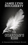 The Guardian's Kiss (Samantha Brand, #1)