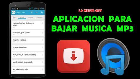 aplicacion  bajar musica mp en tu celular android