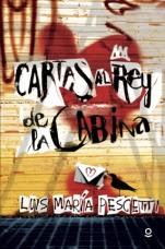 Cartas al Rey de la Cabina Luis María Pescetti