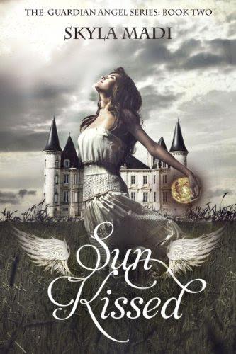 Sun Kissed (The Guardian Angel Series Book 2) by Skyla Madi