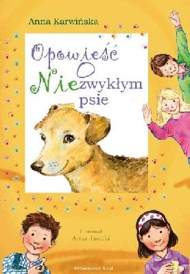 Anna Karwińska. Opowieść o Niezwykłym psie.