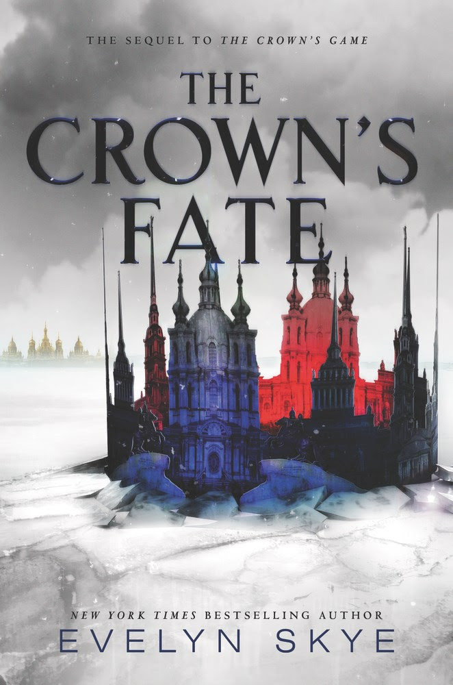 THE CROWN'S FATE by Evelyn Skye - on sale May 16, 2017