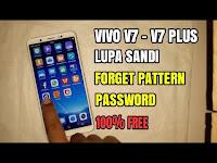 Mengatasi vivo v7 dan vivo v7 plus lupa pola kata sandi password (forget pattern lock) 100% work