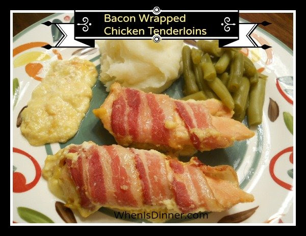 Bacon Wrapped Chicken Tenderloins Aka Sunday Chicken When Is Dinner