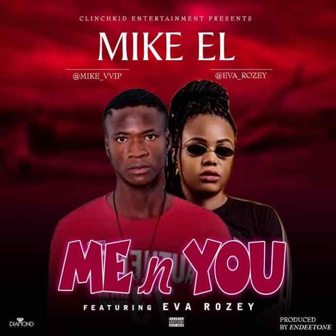 Mike El – Me N You Ft Eva Rozey