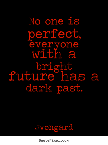 Quotes About Perfect One 304 Quotes