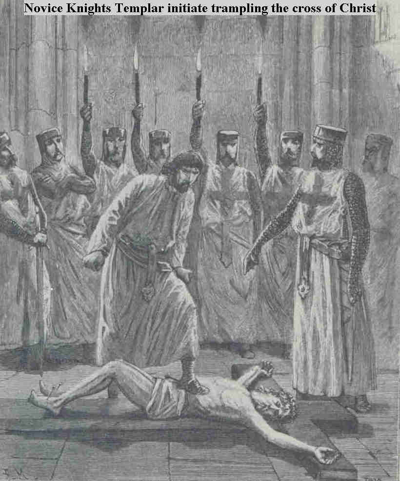 'Whenever a Templar was received into the Order he denied Christ; he was forced to spit on a crucifix and often even to trample it underfoot' - Michelet