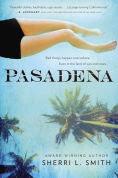 Title: Pasadena, Author: Sherri L. Smith