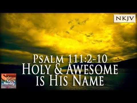 Scripture Songs for Worship : Psalm 111:2-10