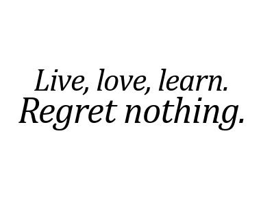 Funny Quotes About Living Life Without Regrets