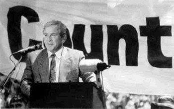 George Bush Cunt!