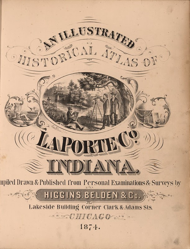 An Illustrated Historical Atlas Of LaPorte Co. Indiana 1874