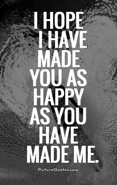 You Make Me Happy Quotes Sayings You Make Me Happy Picture Quotes