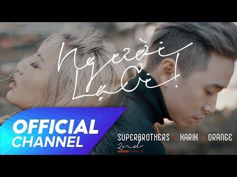 Người Lạ Ơi ! Official MV   Superbrothers x Karik x Orange