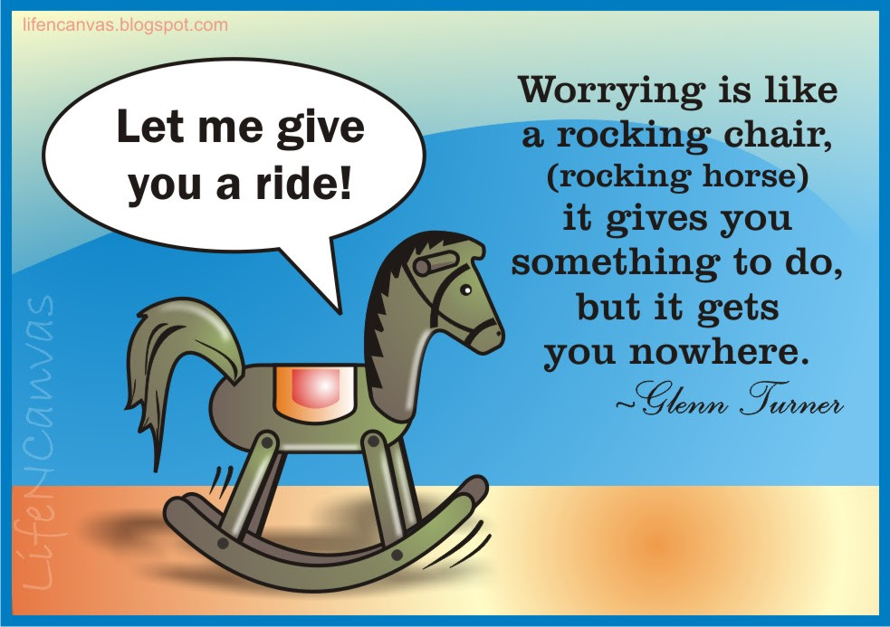 Worrying Is Like A Rocking Chair Rocking Horse It Gives You