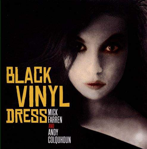 MICK FARREN and ANDY COLQUHOUN - The Woman In The Black Vinyl Dress