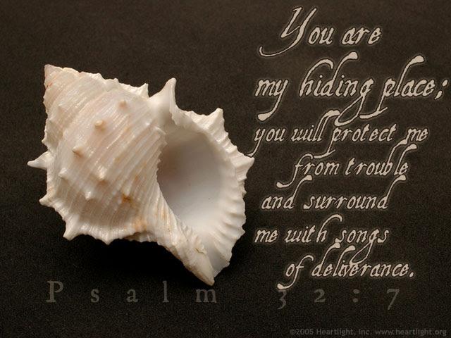 Inspirational illustration of Psalm 32:7