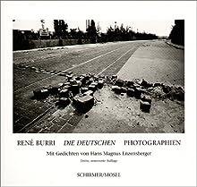 Rene Burri - Die Deutschen Photographien