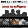Double Exposure: Soul Recession