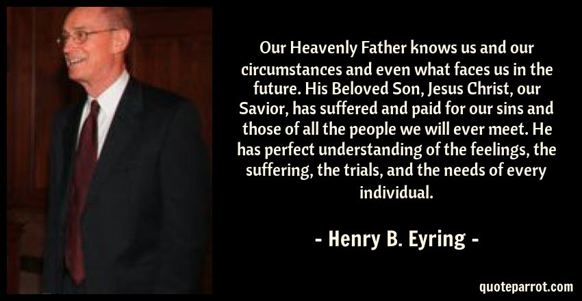Our Heavenly Father Knows Us And Our Circumstances And By Henry B