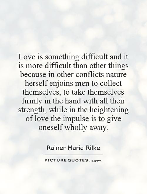 Love Is Something Difficult And It Is More Difficult Than Other