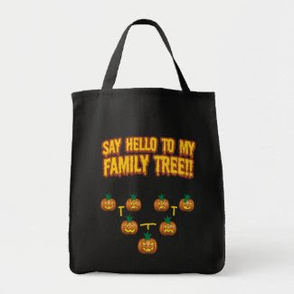 Say Hello To My family Tree Bags