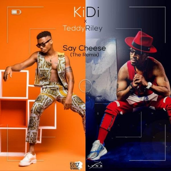 Kidi X Teddy-Riley - Say Cheese -(The Remix)