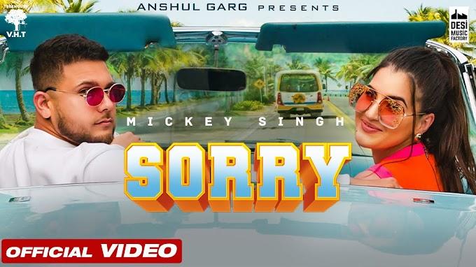 SORRY LYRICS - MICKEY SINGH