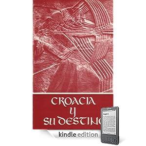Croacia y su destino (Spanish Edition)