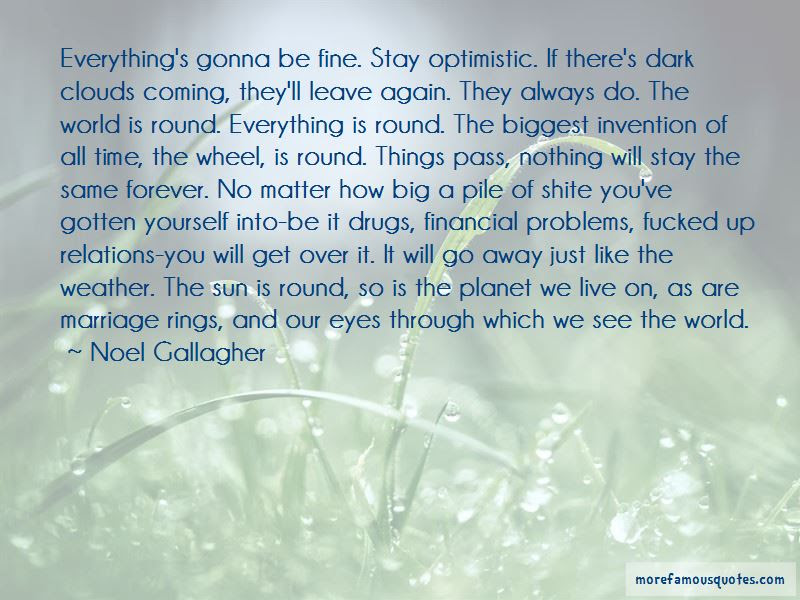 Everythings Gonna Be Fine Quotes Top 1 Quotes About Everythings