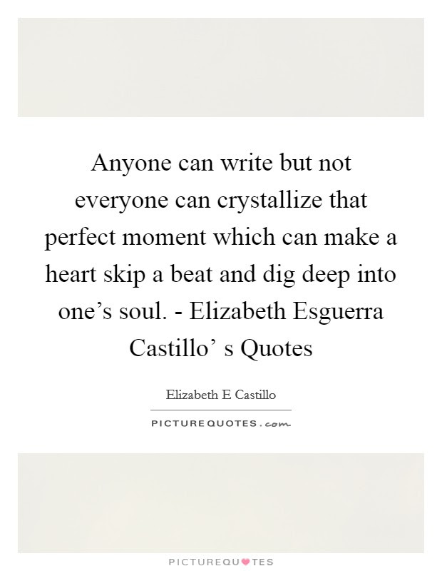 Anyone Can Write But Not Everyone Can Crystallize That Perfect