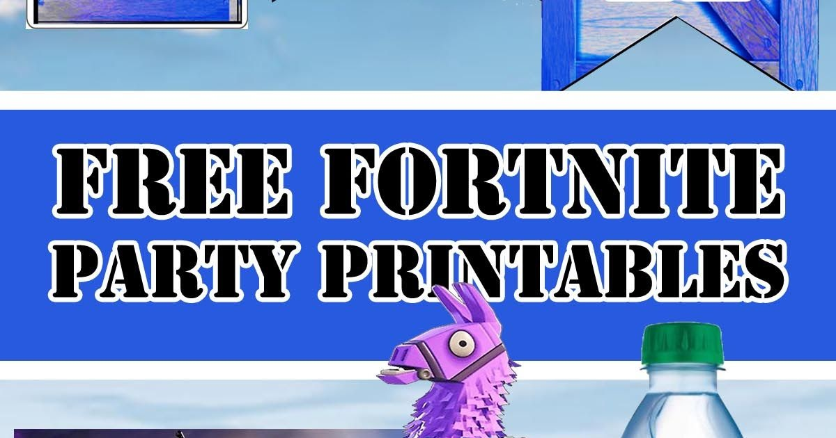 Fortnite Party Ideas Free Printables Fortnite Generator