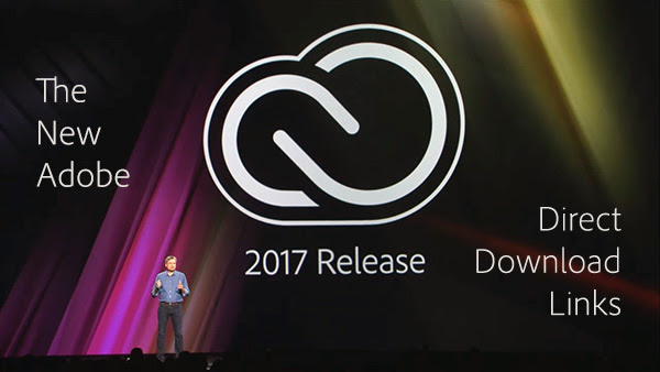 Get the New Adobe CC 2017 Direct Download Links