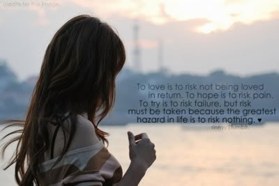 To Love Is To Risk Not Being Loved In Return Being In Love Quote