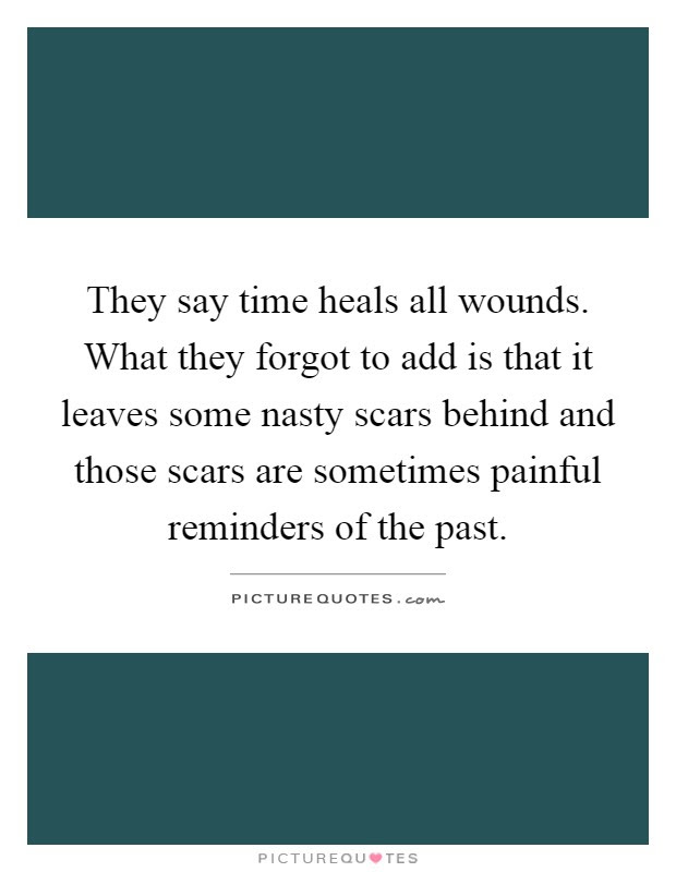 Time Heals All Wounds Quotes Sayings Time Heals All Wounds
