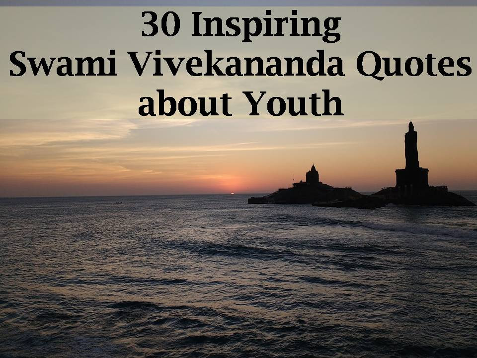 30 Inspiring Swami Vivekananda Quotes About Youth