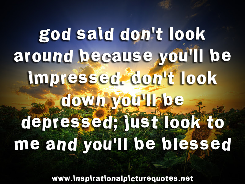 Just Look To Me And Youll Be Blessed Blessing Quote