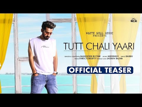 Tutt Chali Yaari Lyrics Maninder Buttar New Punjabi Song Mp3 Download 2020