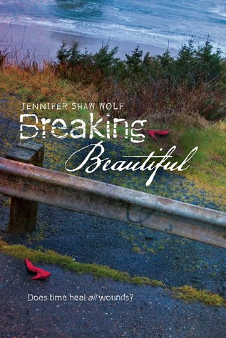 Breaking Beautiful by Jennifer Shaw Wolf - 24th April 2012