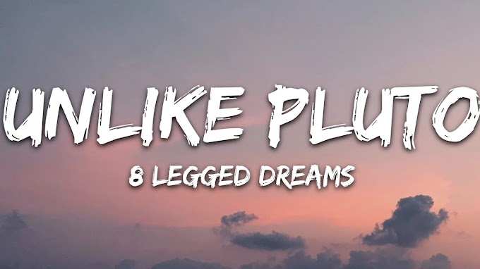 Unlike Pluto - 8 Legged Dreams (Lyrics)